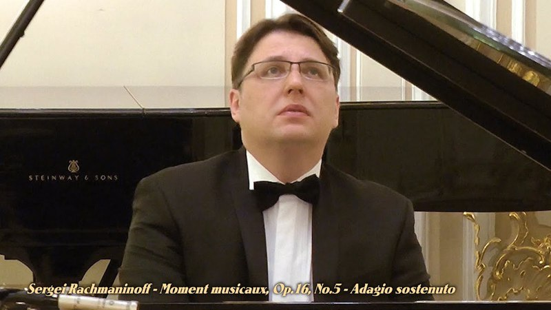 Sergei Rachmaninoff - Moment musicaux, Op.16 (1896). No.5 - Adagio sostenuto