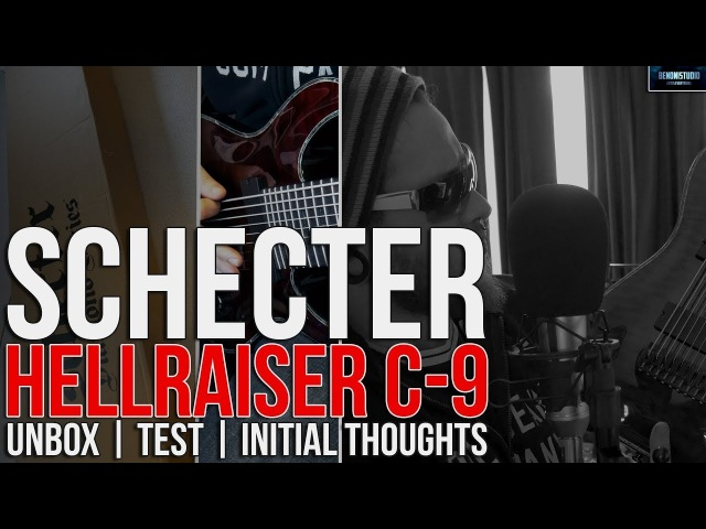 SCHECTER HELLRAISER C-9 | UNBOX, TEST, INITIAL THOUGHTS (9 STRING GUITAR)
