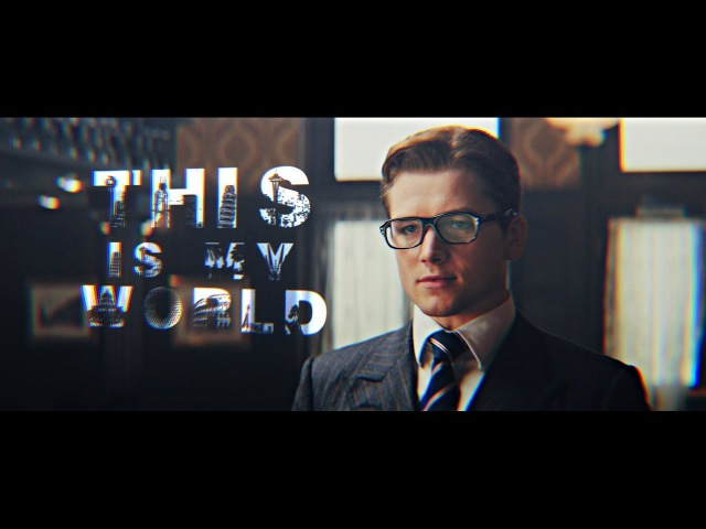 This is my world [Kingsman]