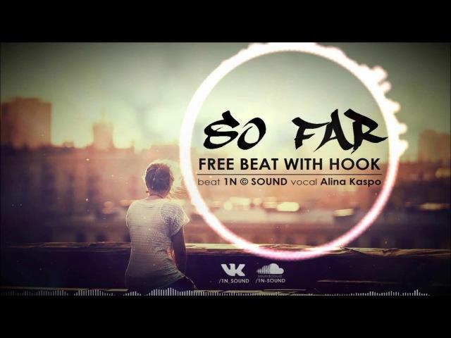 1N © SOUND - SO FAR | FREE BEAT WITH HOOK | 1N SOUND Alina Kaspo