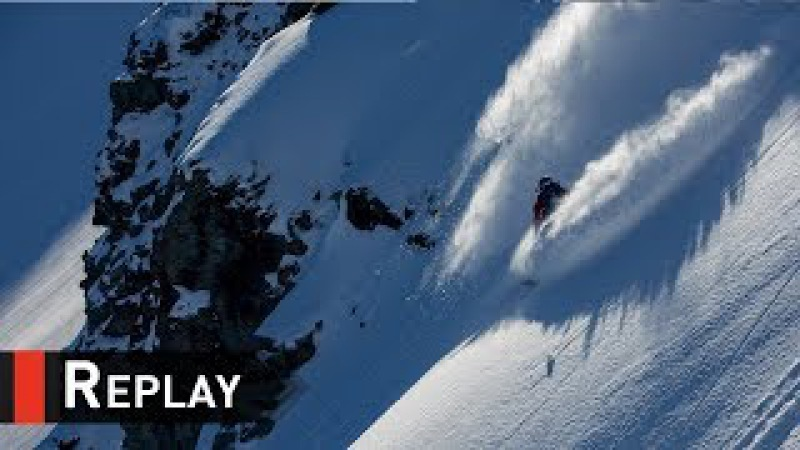 Replay - Xtreme Verbier FWT17 - Swatch Freeride World Tour 2017