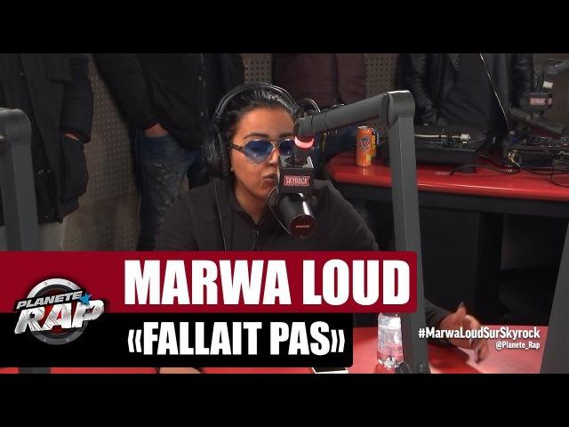 Marwa Loud Fallait pas PlanèteRap