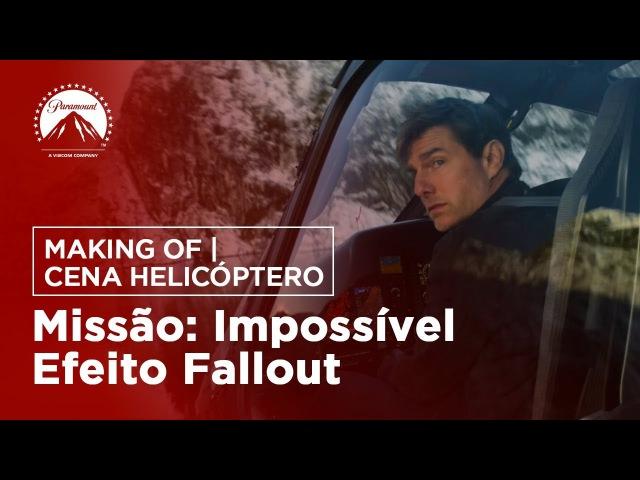 Missão Impossível - Efeito Fallout | Making Of Cena Helicóptero | LEG | Paramount Brasil
