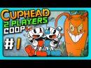 Cuphead 2 PLAYERS CO-OP Прохождение 1 ✅ МУЧАЕМСЯ ВДВОЕМ!
