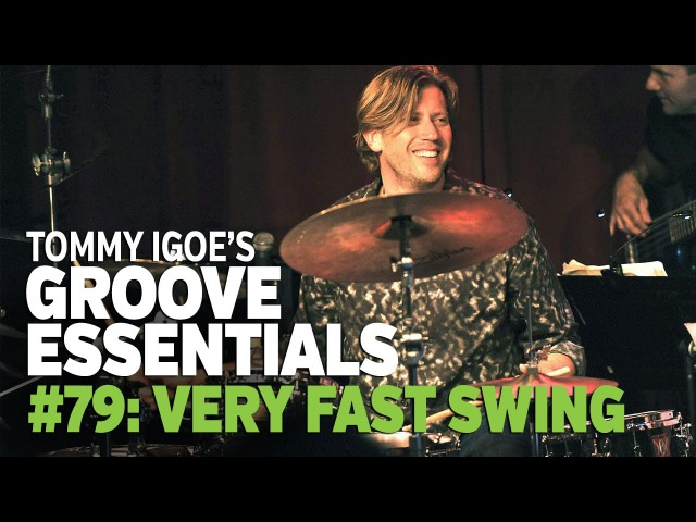 Tommy Igoe's Groove Essentials 79: Very Fast Swing