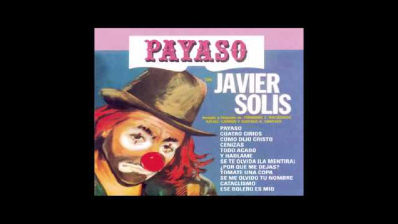 Javier Solis-Payaso (Se Te Olvida-La Mentira)