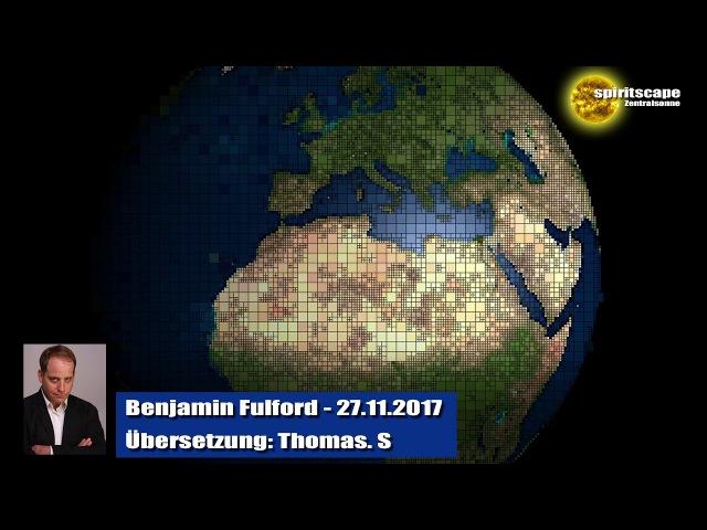 Benjamin Fulford - 27.11.2017 (Deutsche Fassung)