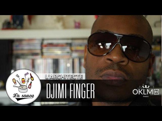 DJIMI FINGER - Raphaël Da Cruz Larchitecte - LaSauce sur OKLM Radio 140318{OKLM TV}
