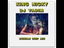 King Nicky Dj Vadim - Russian Deep Mix