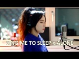 Alan Walker - Alone &amp Sing Me To Sleep ( MASHUP cover by J.Fla )