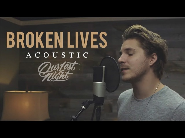 Our Last Night - Broken Lives (Acoustic Version)