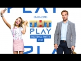 ТНТ PLAY - FOOTBALL PARTY 2018: Лёля Баранова и Петр Романов (День 2)