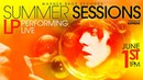 LP live at WBR's Summer Sessions Concert Series - Live Stream on Friday, June 1st at 1 pm PST