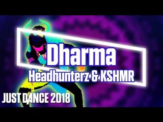 Just Dance 2018   Dharma - Headhunterz & KSHMR   Just Dance 2017 [Mod]