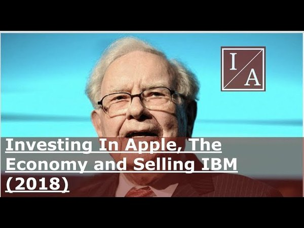 Warren Buffett: Investing In Apple, The Economy and Selling IBM (2018)