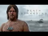 Трейлер Death Stranding (TGA 2017)
