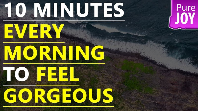 Abraham Hicks 💜 10 Minutes Every Morning To Feel Gorgeous!