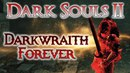 【Dark Souls 2 PvP】Darkwraith Forever SL 150 720p60
