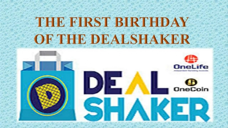 THE FIRST BIRTHDAY OF THE DEALSHAKER