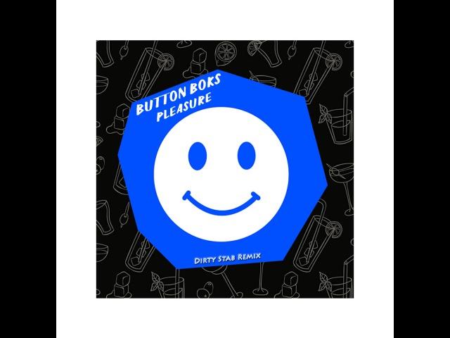 Button Boks - Pleasure (Dirty Stab Remix)
