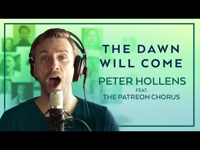 Dragon Age Inquisition The Dawn Will Come Peter Hollens Virtual Choir feat 500 Patrons