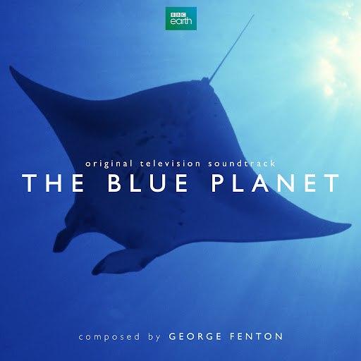 George Fenton альбом The Blue Planet (Original Television Soundtrack)