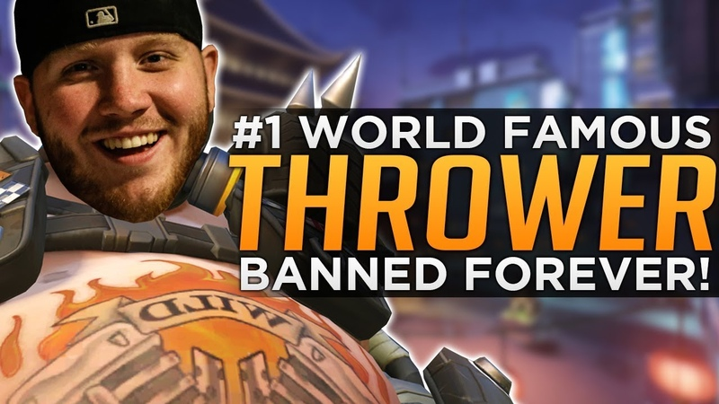 Overwatch's World's Most Famous THROWER Gets BANNED Forever