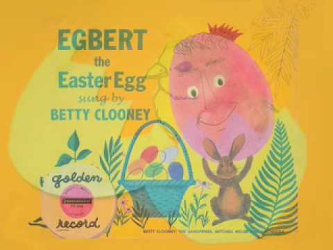 Eggbert The Easter Egg - sung by Rosemary and Betty Clooney