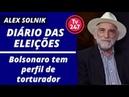 Bolsonaro tem perfil de torturador