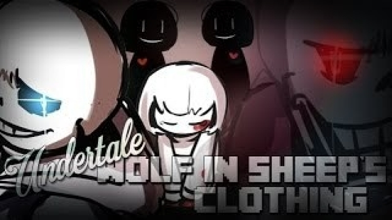 Wolf in Sheep`s Clothing [UNDERTALE GENOCIDE ]