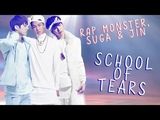 BTS' Rap Monster, SUGA &amp Jin - School of Tears