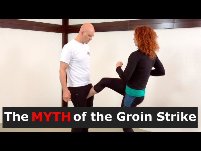 The Myth of the Groin Strike - Why It Doesn't Necessarily End the Fight