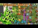 Plants vs Zombies 2 Pea Pod Power Up Pinata Party 17 2 2018 Ep 46