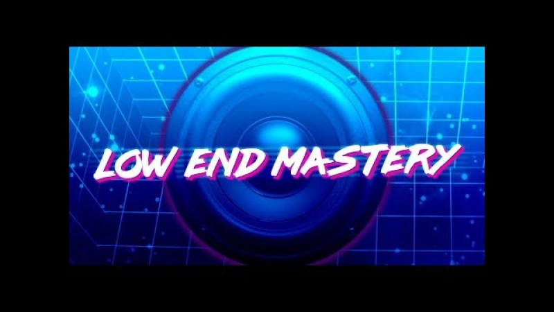 Low End Mastery - SNEAK PREVIEW
