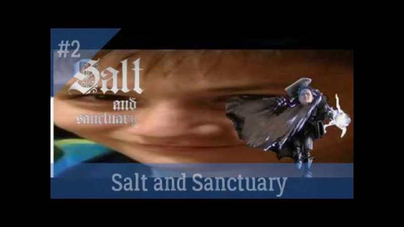 Прохождение Salt and Sanctuary часть 2 Охотники на боссов