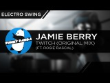 ElectroSWING Jamie Berry - Twitch Ft. Rosie Rascal (Original Mix)