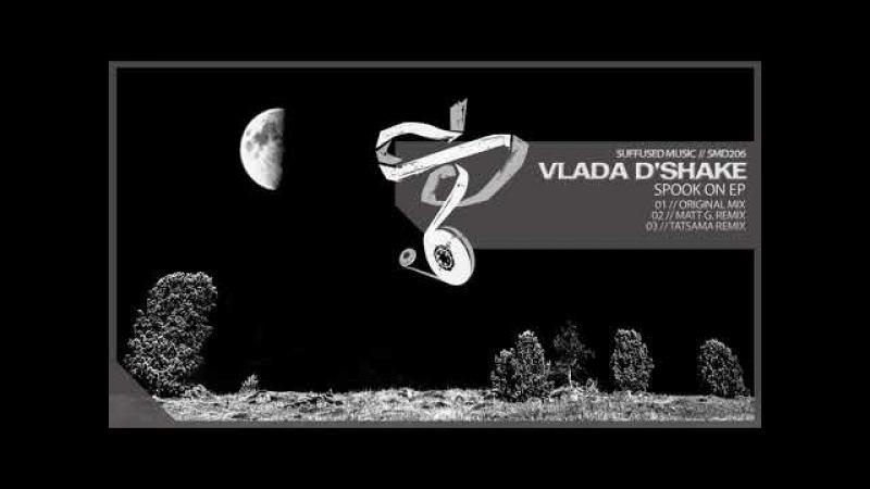 Vlada D'Shake - Spook On (Matt G Interpretation Mix) [Suffused Music]