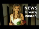 News Proszę Zostań official video