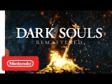 DARK SOULS: REMASTERED Announcement Trailer - Nintendo Switch