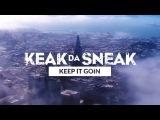 Keak Da Sneak - Keep It Goin feat. E-40 (Official Videos)