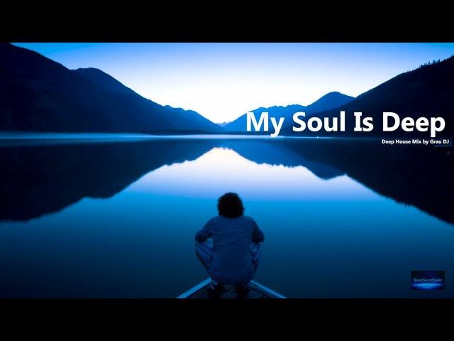My Soul Is Deep | Ethereal Deep House 2018