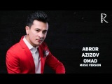 Abror Azizov - Omad Аброр Азизов - Омад (music version)