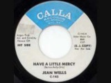 Jean Wells - Have A Little Mercy