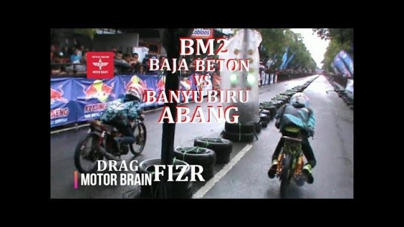Adu Cepat FIZR Pemula ANDRI Team BM2 BAJA BETON VS WIDI Team BANYU BIRU ABANG | VIDEO DRAG BIKE