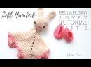 LEFT HANDED CROCHET Bunny Lovey PART 2 Bella Coco