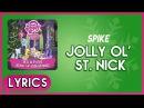 Spike - Jolly Ol' St. Nick (Lyrics) - MLP: It's a Pony Kind of Christmas (Album)