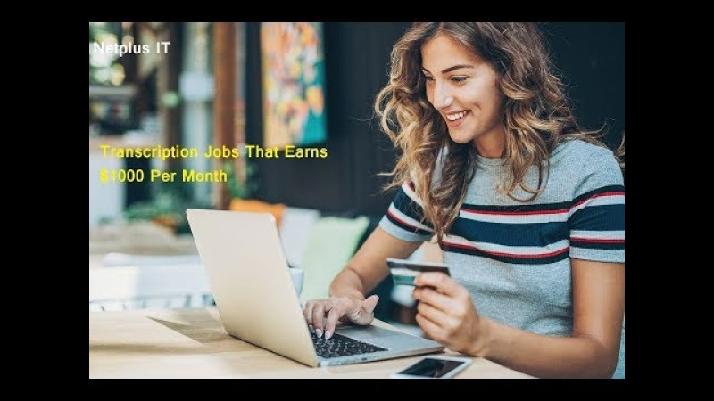 Transcription Jobs That Earns $1000 Per Month | How To Make $1000 In Month as Transcriptionist 2018