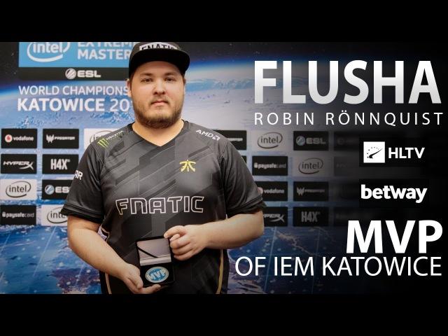 Flusha - HLTV MVP by betway of IEM Katowice 2018