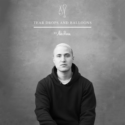 Mike Posner альбом Tear Drops and Balloons