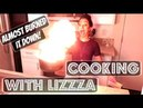 ALMOST BURNT IT DOWN COOKING WITH LIZZZA Lizzza